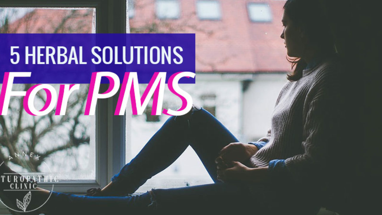 5 Herbal Solutions For PMS | Dr  Marnie Luck, Naturopathic Doctor